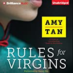 Rules for Virgins: Wherein Magic Gourd Advises Young Violet on How to Become a Popular Courtesan While Avoiding Cheapskates, False Love, and Suicide | Amy Tan