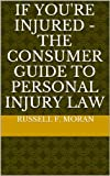 If You're Injured - The Consumer Guide to Personal Injury Law