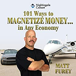 101 Ways to Magnetize Money...in Any Economy