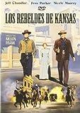 Los Rebeldes De Kansas (Import Movie) (European Format - Zone 2) (2012) Jeff Chandler; Fess Parker; Nicole