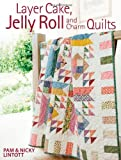 By Pam Lintott - Layer Cake, Jelly Roll & Charm Quilts (5/16/09)