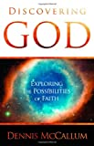 Discovering God, Dennis McCallum, 0983668132