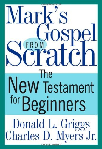 Mark's Gospel from Scratch: The New Testament for Beginners (The Bible from - Knox Myer