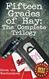 Fifteen Grades of Hay: The Complete Trilogy