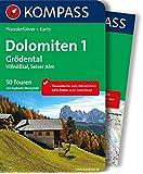 Dolomiten 1, Grödental - Villnößtal - Seiser Alm: Wanderführer mit Extra-Tourenkarte, 50 Touren, GPX-Daten zum Download (KOMPASS-Wanderführer, Band 5732)