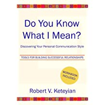Do You Know What I Mean?--Discovering Your Personal Communication Style