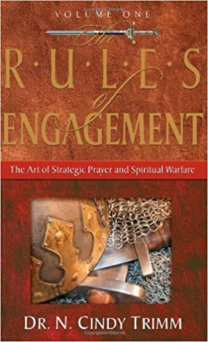 The Rules of Engagement: The Art of Strategic Prayer And
