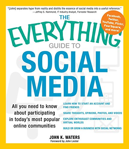 Download The Everything Guide to Social Media: All you need to know about participating in today's most popular online communities (Everything®) Pdf