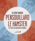 Pensouillard le hamster : Petit traité de décroissance personnelle