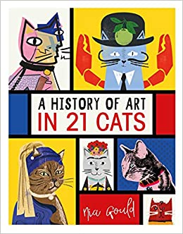 6426c1ea24b A History of Art in 21 Cats  From the Old Masters to the Modernists, the  Moggy as Muse  an illustrated guide Hardcover – 21 Feb 2019