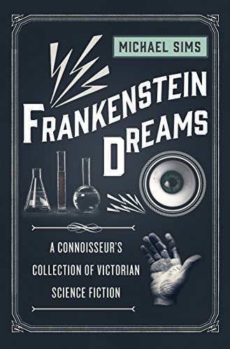 Frankenstein Dreams: A Connoisseur's Collection of Victorian Science Fiction (The Connoisseur's Collections) ()