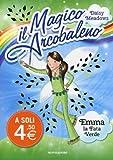 Emma, la fata verde. Il magico arcobaleno by Daisy Meadows (2013-01-01)