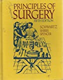 Principles of Surgery, Schwartz, Seymour I. and Shires, George T., 0070558221