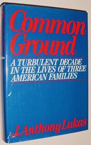 Common Ground by Lukas, J. Anthony(August 12, 1985) Hardcover -