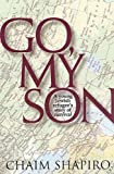 img - for Go My Son: A Young Jewish Refugee's Story of Survival book / textbook / text book