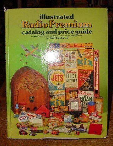Illustrated radio premium catalog and price guide, including comic characters, pulp hero, cereal, TV, and other premiums