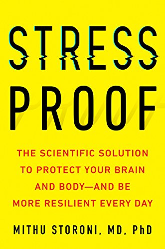 Stress-Proof: The Scientific Solution to Protect Your Brain and Body--and Be More Resilient Every Day (The Best Way To Handle Stress)
