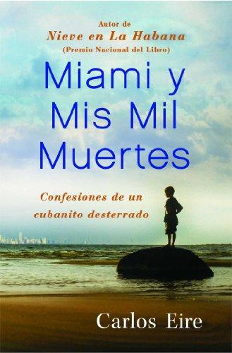 Miami Y Mis Mil Muertes: Confesiones De Un Cubanito Desterrado (Spanish Edition)