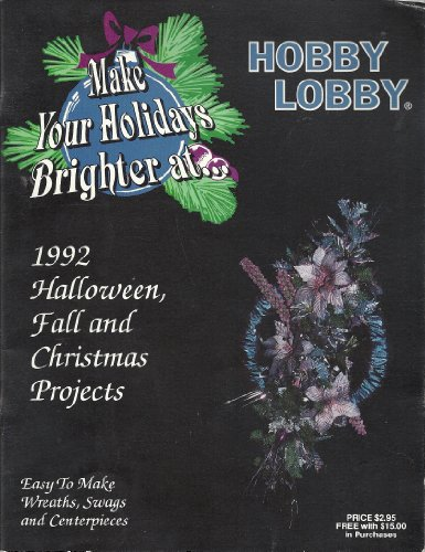 1992 Halloween, Fall and Christmas Projects, Easy To Make Wreaths, Swags, and Centerpieces -