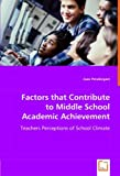 Factors That Contribute to Middle School Academic Achievement, Joan Pendergast, 3836498596