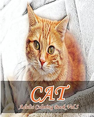 CAT : Adults Coloring Book Vol.5: An Adult Coloring Book of Cats in a Variety of Styles