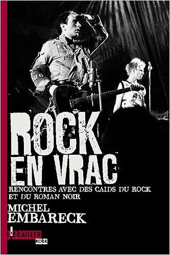 Lire un Rock en vrac : Rencontre avec des caïds du rock et du roman noir pdf ebook
