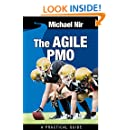 Agile Project Management: The Agile PMO - Leading the Effective, Value Driven, Project Management Office, a practical guide (Agile Business Leadership Book 1)