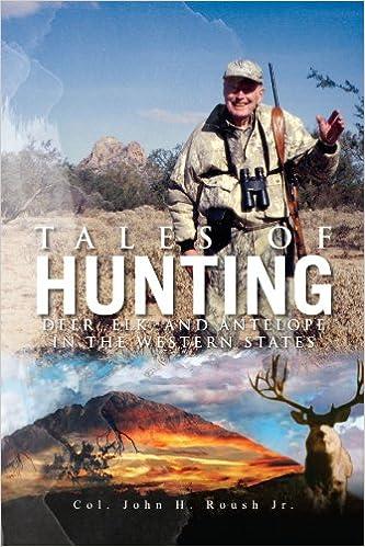 Tales of Hunting: Deer, Elk, and Antelope in the Western States