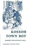 Kossoh Town Boy, Robert Wellesley Cole, 0521046866