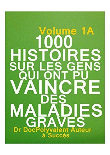 Amazon Com 1000 Histoires Sur Les Gens Qui Ont Pu Vaincre