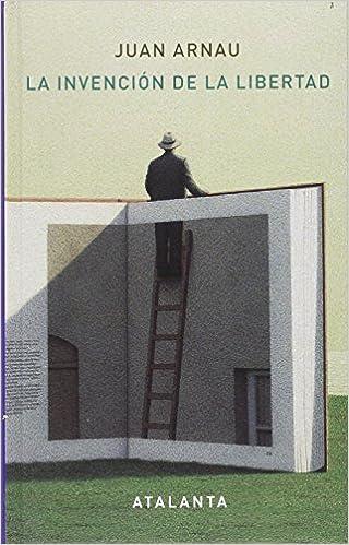 La invención de la Libertad (MEMORIA MUNDI): Amazon.es: Arnau Navarro, Juan: Libros