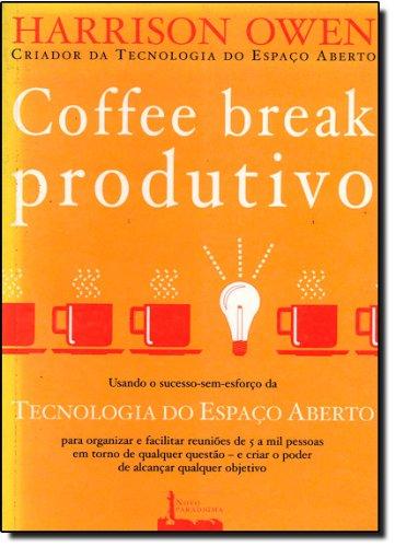 Coffee Break Produtivo. Usando o Sucesso sem Esforço da Tecnologia do Espaço Aberto