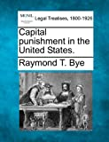 Capital punishment in the United States, Raymond T. Bye, 1240135459
