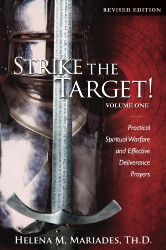 Strike the Target! Volume One (Revised Edition): Practical Spiritual  Warfare and Effective Deliverance Prayers