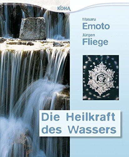 Die Heilkraft des Wassers Taschenbuch – 10. Januar 2010 Masaru Emoto Jürgen Fliege Koha 3867281246