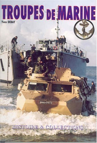 Les Troupes De Marine/French Marine Forces: French Language Text