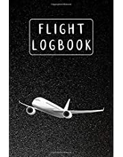 Flight Logbook: This Personal Flight Log Book for Passengers to Remind Flight Details – Perfect Flight Logbook and Notebook for Busy Person