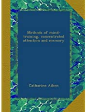 Methods of mind-training, concentrated attention and memory