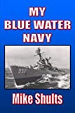 img - for My Blue Water Navy by Mike Shults (2013-02-20) book / textbook / text book