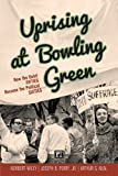 Uprising at Bowling Green, Norbert Wiley and Joseph B. Perry, 1594519358