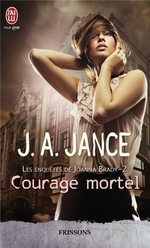 Les enquêtes de Joanna Brady, Tome 2 : Courage mortel