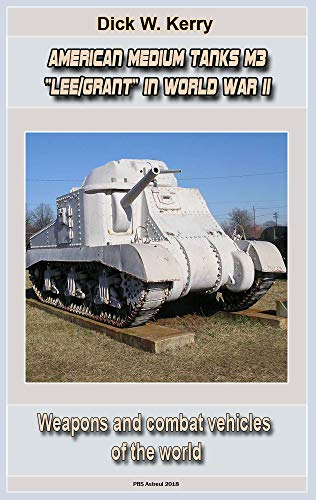"American Medium Tanks M3 ""Lee/Grant"" in World War II for sale  Delivered anywhere in USA"