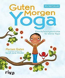 Guten Morgen Yoga Eine Aufwachgeschichte Für Kleine Yogis