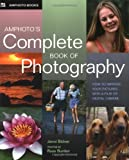 img - for Amphoto's Complete Book of Photography: How to Improve Your Pictures with a Film or Digital Camera book / textbook / text book