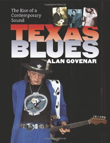 Texas Blues: The Rise Of A Contemporary Sound (John And Robin Dickson Series In Texas Music, Sponsored By The Center For Texas)