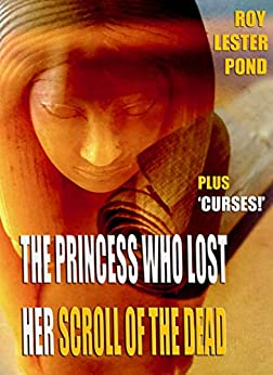 THE PRINCESS Who LOST Her SCROLL of the Dead by [Lester Pond, Roy]