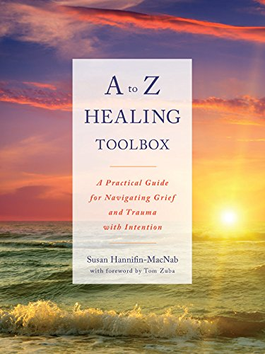 A to Z Healing Toolbox:A Practical Guide for Navigating Grief and Trauma with Intention