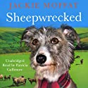 Sheepwrecked Audiobook by Jackie Moffat Narrated by Patricia Gallimore