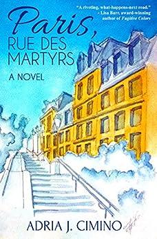 Paris, Rue des Martyrs: A Novel by [Cimino, Adria J.]