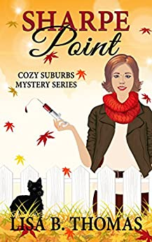 Sharpe Point (Cozy Suburbs Mystery Series Book 5) by [Thomas, Lisa B.]